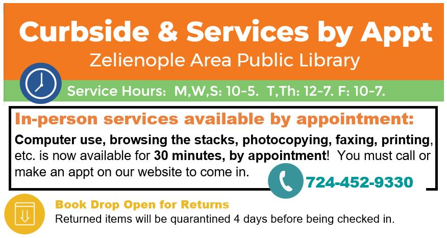 In-person services available by appointment: Computer use, browsing the stacks, photocopying, faxing, printing, etc. is now available for 30 minutes, by appointment! You must call or make an appt on our website to come in.